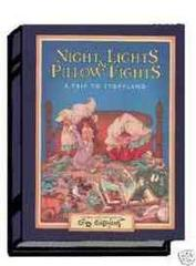 Autographed NIGHT LIGHTS and PILLOW FIGHTS: A Trip To Storyland